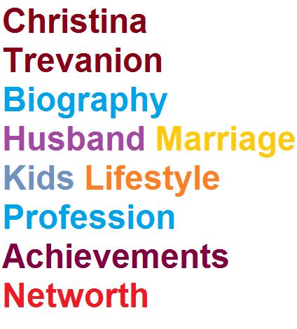 Christina Trevanion Biography Husband Kids Lifestyle Profession Networth